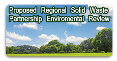 PROPOSED REGEIONAL SOLID WASTE PARTNERSHIP ENVIRONMENTAL REVIEW AND PUBLIC COMMENT