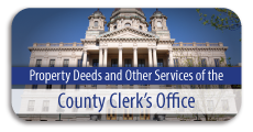 Property Deeds and Other Services of the County Clerk's Office